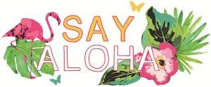 Say Aloha